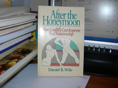 9780471853473: After the Honeymoon: How Conflict Can Improve Your Relationship