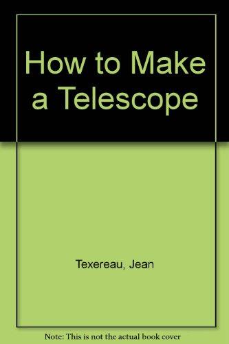 How to Make a Telescope: Texereau, Jean