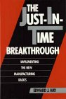 Just In Time Manufacturing: How the JIT: Hay, Edward J.,