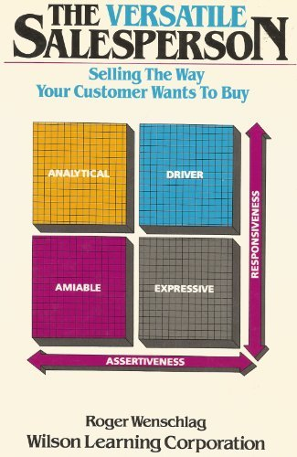 9780471854364: The Versatile Salesperson: Selling the Way Your Customer Wants to Buy
