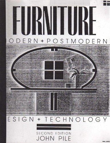 Furniture: Modern and Postmodern, Design and Technology: John F. Pile