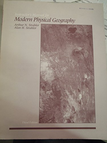 9780471854555: Modern Physical Geography: Instructor's Manual to 3r.e