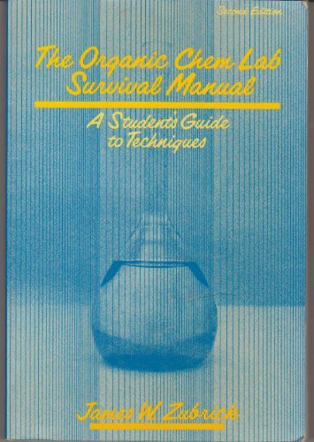 9780471855194: The Organic Chem Lab Survival Manual: A Student's Guide to Techniques