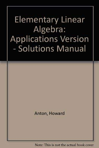 Elementary Linear Algebra: Applications Version - Solutions Manual: Grobe, Elizabeth M.; Grobe, ...