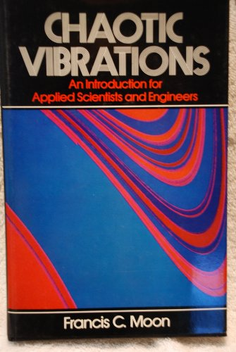 Chaotic Vibrations: An Introduction for Applied Scientists and Engineers