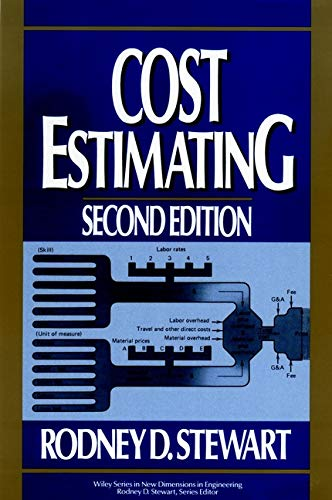Cost Estimating, 2nd Edition: Stewart, Rodney D.