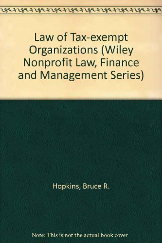 9780471857419: The Law of Tax-Exempt Organizations (Wiley Nonprofit Law, Finance, and Management)