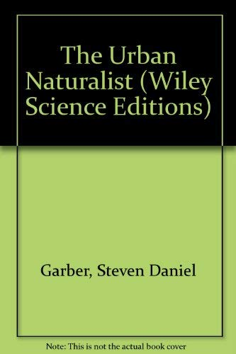 The Urban Naturalist (Wiley Science Editions)