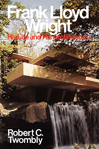 9780471857976: Frank Lloyd Wright P: His Life and His Architecture