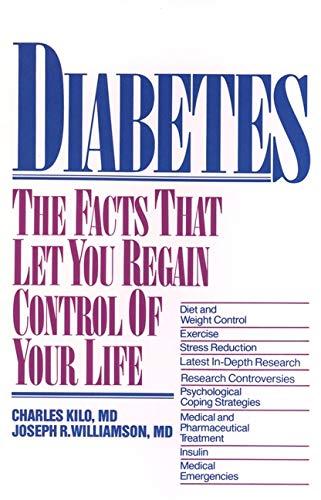 Diabetes: The Facts That Let You Regain Control of Your Life: Kilo, Charles; Williamson, Joseph R.;...