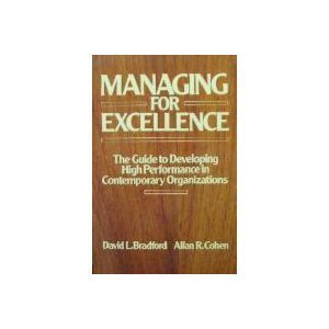 WIE Managing for Excellence: The Guide to Developing High Performance in Contemporary Organizations...