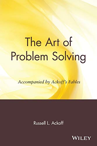 9780471858089: The Art of Problem Solving: Accompanied by Ackoff's Fables: Accompanied by Ackoff's Fables