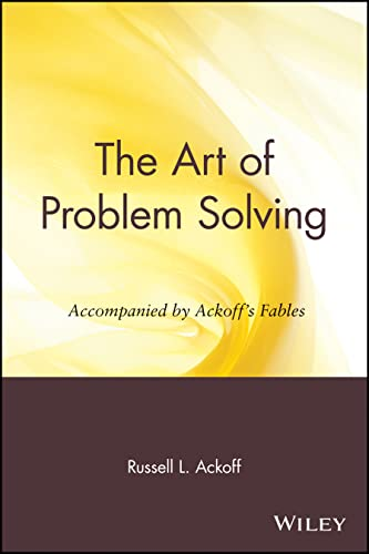 9780471858089: The Art of Problem Solving: Accompanied by Ackoff's Fables