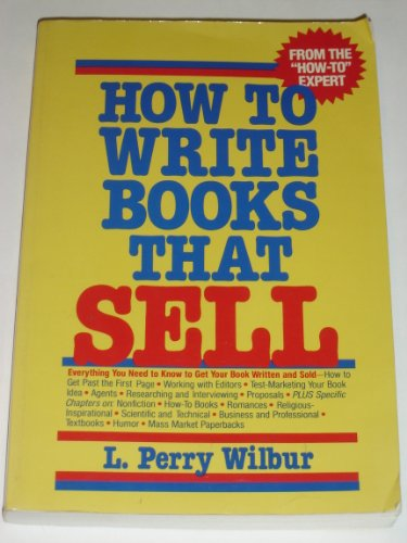 9780471858294: Wilbur: How to Write Books That Sell (Pr Only)