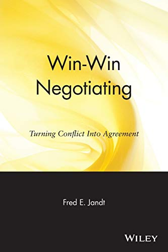 Win-Win Negotiating: Turning Conflict Into Agreement: Fred Edmund Jandt,