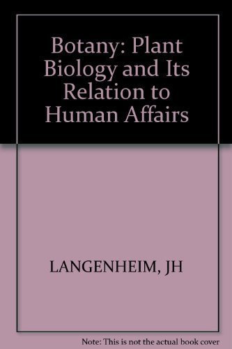 9780471858805: Botany: Plant Biology and Its Relation to Human Affairs