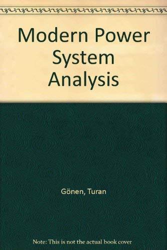 Modern Power System Analysis: Gonen, Turan