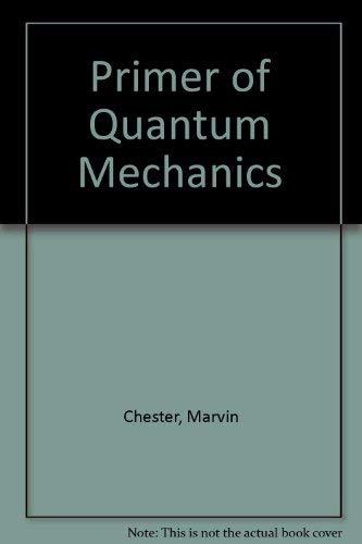 9780471859215: Primer of Quantum Mechanics