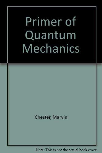 9780471859215: Primer of Quantum Mechanics