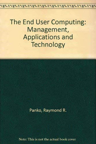 9780471859291: The End User Computing: Management, Applications and Technology