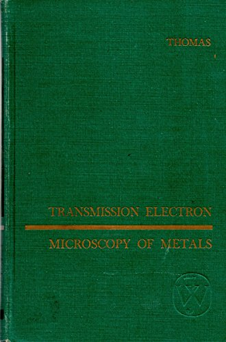 Transmission Electron Microscopy of Metals: Thomas, Gareth