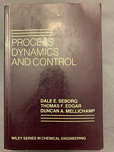 Process Dynamics and Control: Seborg, Dale E.,