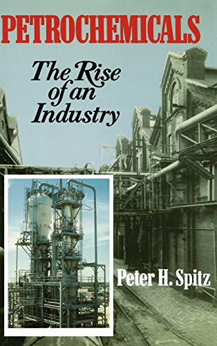 9780471859857: Petrochemicals: The Rise Of An Industry