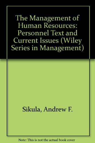The Management of Human Resources: Personnel Text: Andrew F. Sikula,