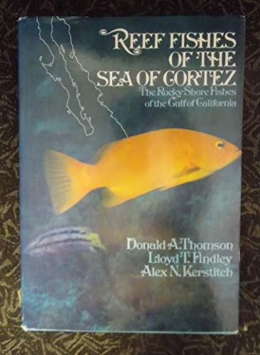 Reef Fishes of the Sea of Cortez: Thomson, Donald A.