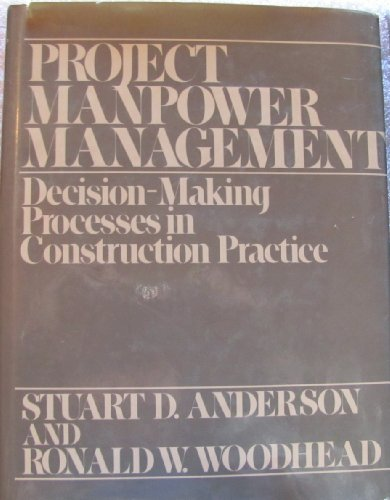 9780471861898: Project Manpower Management: Decision-Making Processes in Construction Practice