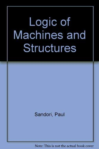 9780471861935: The Logic of Machines and Structures