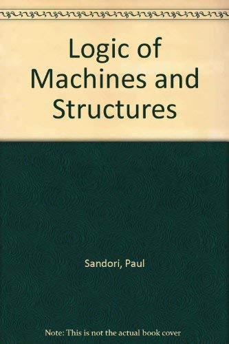 9780471863977: Logic of Machines and Structures