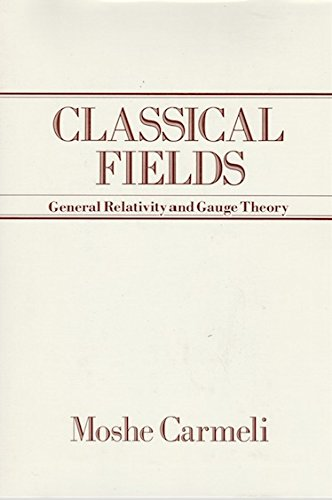 9780471864370: Classical Fields: General Relativity and Gauge Theory