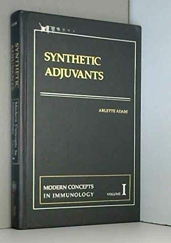Synthetic Adjuvants. Volume 1: Modern Concepts in Immunology