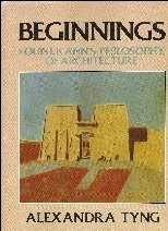 9780471865865: Beginnings: Louis I. Kahn's Philosophy of Architecture