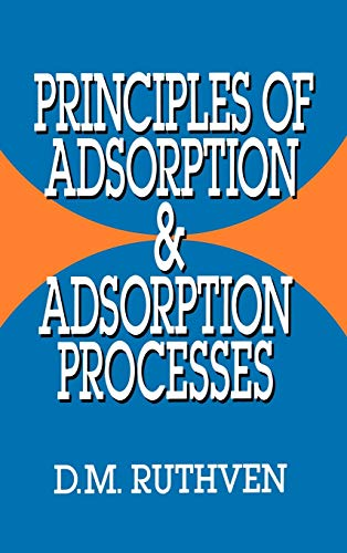 Principles of Adsorption and Adsorption Processes (Hardback): Douglas M. Ruthven