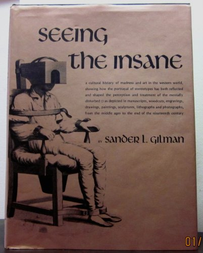 Seeing the Insane (0471867225) by Gilman, Sander L.