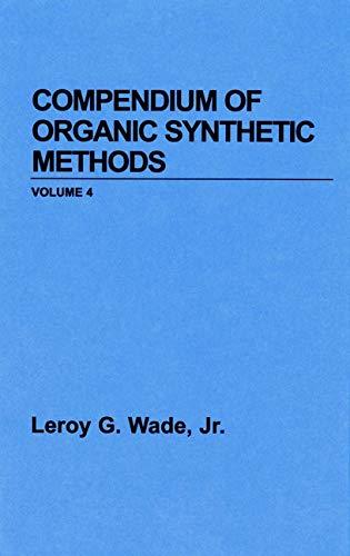 Compendium of Organic Synthetic Methods: Smith, Michael B.,
