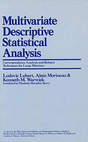 Multivariate Descriptive Statistical Analysis: Correspondence Analysis and: Lebart, Ludovic, etc.