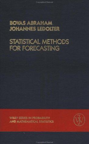 Statistical Methods for Forecasting: Bovas Abraham; Johannes