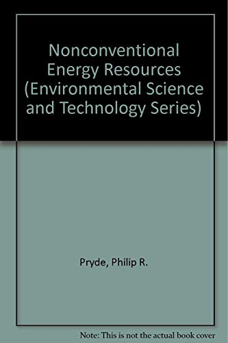 Nonconventional Energy Resources (Environmental Science and Technology Series): Pryde, Philip R.