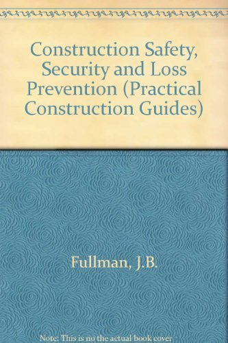 9780471868217: Construction Safety, Security and Loss Prevention (Practical Construction Guides)