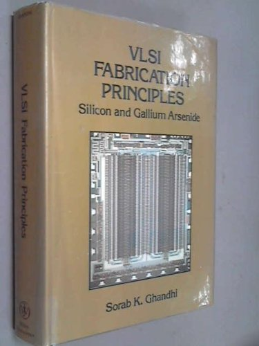 9780471868330: VLSI Fabrication Principles: Silicon and Gallium Arsenide