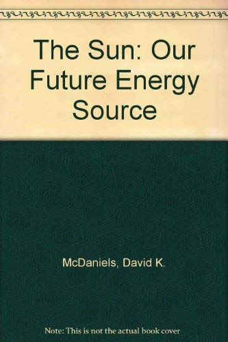 SUN: Our Future Energy Source