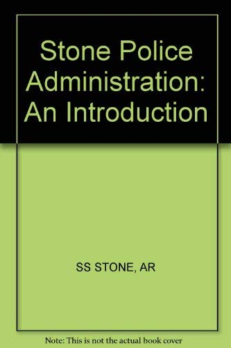 9780471868989: Stone Police Administration: An Introduction