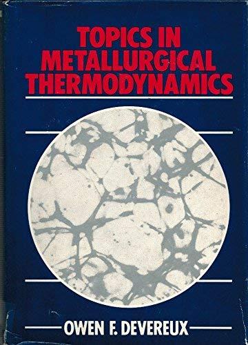 9780471869634: Topics in Metallurgical Thermodynamics