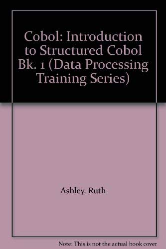 9780471870258: Cobol: Introduction to Structured Cobol Bk. 1 (Data Processing Training Series)