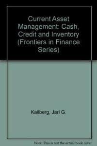Current Asset Management: Cash, Credit and Inventory: Kallberg, Jarl G.,