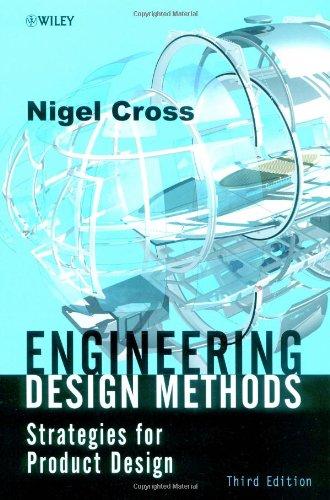 9780471872504: Engineering Design Methods: Strategies for Product Design