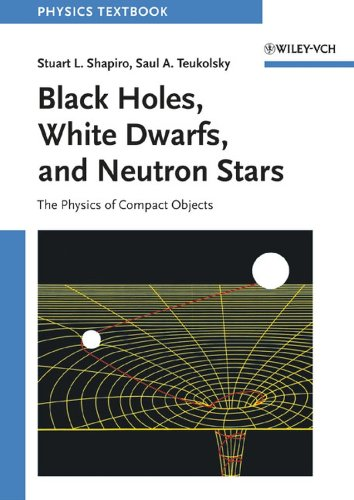 9780471873167: Black Holes, White Dwarfs and Neutron Stars: The Physics of Compact Objects